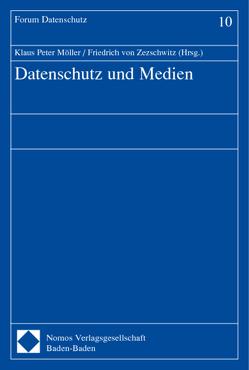 Datenschutz und Medien von Möller,  Klaus-Peter, Zezschwitz,  Friedrich von