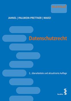 Datenschutzrecht von Jahnel,  Dietmar, Marzi,  Christian, Pallwein-Prettner,  Angelika
