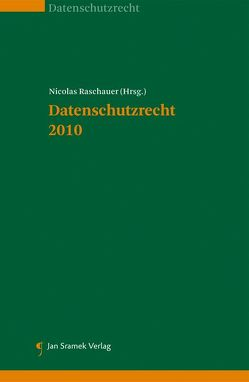 Datenschutzrecht 2010 von Raschauer,  Nicolas