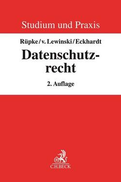Datenschutzrecht von Eckhardt,  Jens, Lewinski,  Kai von, Rüpke,  Giselher