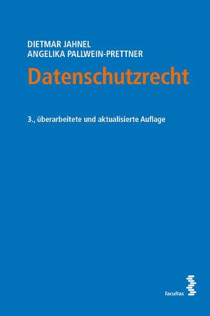 Datenschutzrecht von Jahnel,  Dietmar, Pallwein-Prettner,  Angelika