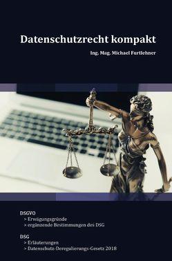 Datenschutzrecht kompakt von Furtlehner,  Michael
