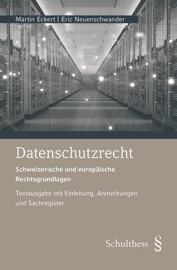 Datenschutzrecht (PrintPlu§) von Eckert,  Martin, Neuenschwander,  Eric