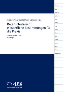 Datenschutzrecht. Wesentliche Bestimmungen für die Praxis von Angelika,  Pallwein-Prettner, Rungg,  Ivo