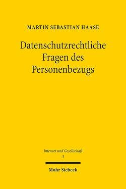 Datenschutzrechtliche Fragen des Personenbezugs von Haase,  Martin Sebastian
