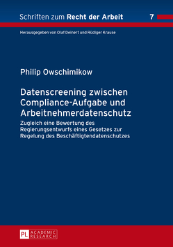 Datenscreening zwischen Compliance-Aufgabe und Arbeitnehmerdatenschutz von Fabinger,  Philip