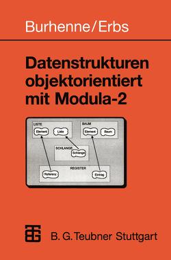 Datenstrukturen objektorientiert mit Modula-2 von Burhenne,  Werner, Erbs,  Heinz-Erich