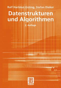 Datenstrukturen und Algorithmen von Dieker,  Stefan, Güting,  Ralf Hartmut