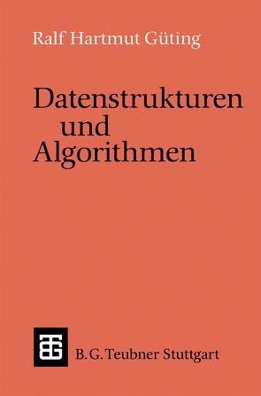 Datenstrukturen und Algorithmen von Güting,  Ralf Hartmut
