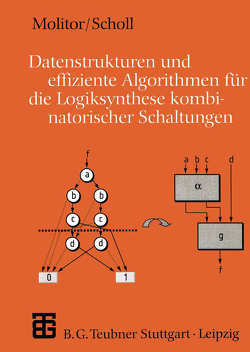 Datenstrukturen und effiziente Algorithmen für die Logiksynthese kombinatorischer Schaltungen von Molitor,  Paul, Schöll,  Christoph