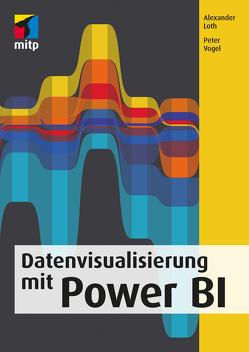 Datenvisualisierung mit Power BI von Loth,  Alexander, Vogel,  Peter