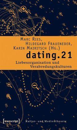 dating.21 von Fraueneder,  Hildegard, Mairitsch,  Karin, Ries,  Marc