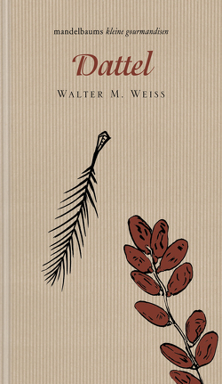 Dattel von Weiss,  Walter M., Wolfsgruber,  Linda