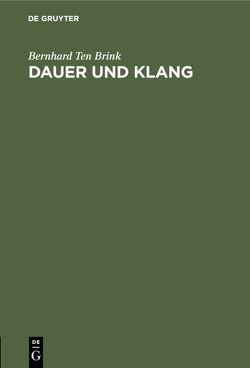 Dauer und Klang von Brink,  Bernhard ten