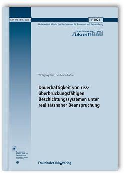 Dauerhaftigkeit von rissüberbrückungsfähigen Beschichtungssystemen unter realitätsnaher Beanspruchung. Abschlussbericht. von Breit,  Wolfgang, Ladner,  Eva-Maria