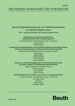 Dauerhaftigkeitsbemessung von Stahlbetonbauteilen auf Bewehrungskorrosion von Beck,  M., Burkert,  A., Faulhaber,  A., Gehlen,  C., Harnisch,  J., Isecke,  B., Lehmann,  J., Osterminski,  K., Raupach,  M, Schiessl,  P, Tian,  W., Warkus,  J.
