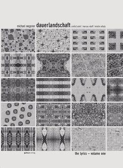 dauerlandschaft – the lyrics – volume one von Astel,  Arnfrid, Roloff,  Marcus, Schulz,  Kristin, Wagener,  Michael