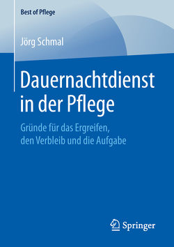 Dauernachtdienst in der Pflege von Schmal,  Jörg