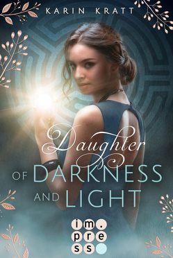 Daughter of Darkness and Light. Schattenprophezeiung von Kratt,  Karin