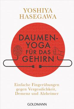 Daumen-Yoga für das Gehirn von Hasegawa,  Yoshiya, Höhn,  Wolfgang