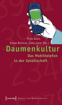 Daumenkultur von Bertschi,  Stefan, Glotz (verst.),  Peter, Locke,  Chris