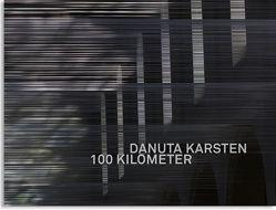Danuta Karsten: 100 Kilometer von Karsten,  Danuta, Kessler-Slotta,  Elisabeth, Steffens,  Andreas