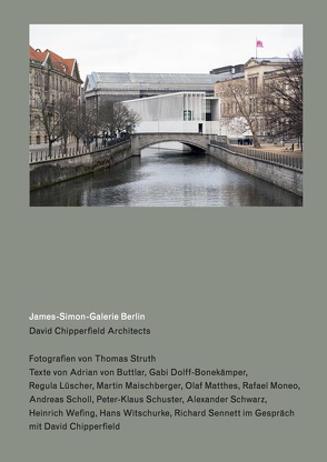 David Chipperfield Architects. James-Simon-Galerie Berlin. Fotografien von / Photography by Thomas Struth von Reichert,  Martin