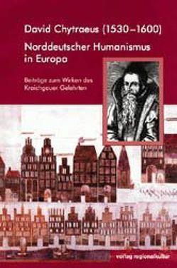 David Chytraeus (1530-1600) von Glaser,  Karl H, Stuth,  Steffen