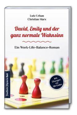 David, Emily und der ganz normale Wahnsinn: Der Work-Life-Balance-Roman von Marx,  Christian, Urban,  Lutz