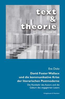 David Foster Wallace und die kommunikative Krise der literarischen Postmoderne von Dolo,  Eva