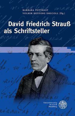 David Friedrich Strauß als Schriftsteller von Drecoll,  Volker Henning, Potthast,  Barbara