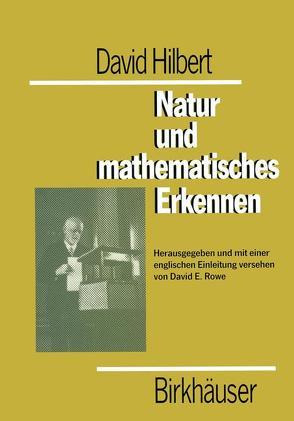 David Hilbert. Natur und mathematisches Erkennen von Bernays,  Paul, Rowe,  David E