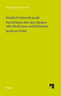 David Hume über den Glauben oder Idealismus und Realismus von Jacobi,  Friedrich Heinrich, Koch,  Oliver