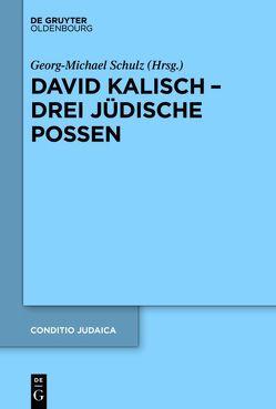David Kalisch – drei jüdische Possen von Schulz,  Georg-Michael