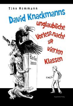 David Knackmanns unglaubliche Vorlesenacht der vierten Klassen von Hemmann,  Tino, Leibe,  Thomas
