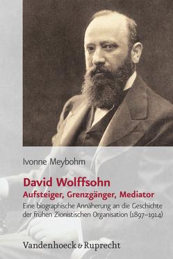 David Wolffsohn. Aufsteiger, Grenzgänger, Mediator von Meybohm,  Ivonne