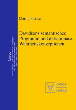 Davidsons semantisches Programm und deflationäre Wahrheitskonzeptionen von Fischer,  Martin