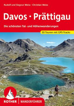 Davos – Prättigau von Weiss,  Rudolf, Weiss,  Siegrun