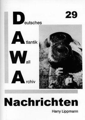 DAWA Nachrichten des Deutschen Atlantikwall-Archivs von Egger,  Martin, Lippmann,  Harry, Neumann,  Hans R, Schellenberger,  Daniel