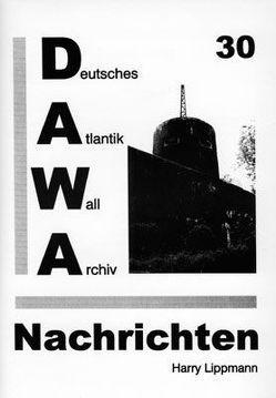 DAWA Nachrichten des Deutschen Atlantikwall-Archivs von Egger,  Martin, Lacoste,  Werner, Lippmann,  Harry