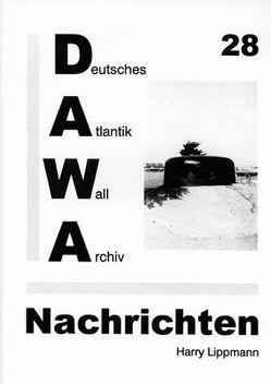 DAWA Nachrichten des Deutschen Atlantikwall-Archivs von Lacoste,  Werner, Lippmann,  Harry, Wein,  Friedrich