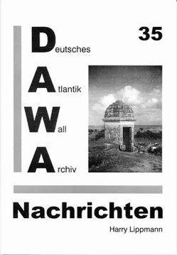 DAWA Nachrichten des Deutschen Atlantikwall-Archivs von Ehmke,  Axel, Lippmann,  Harry, Oehlrich,  Michael