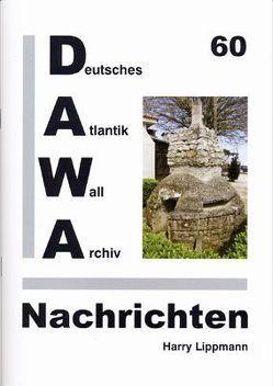 DAWA Nachrichten des Deutschen Atlantikwall-Archivs von Altena,  Thomas, Lippmann,  Harry, Tomezzoli,  Giancarlo