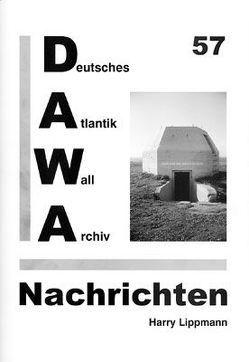 DAWA Nachrichten des Deutschen Atlantikwall-Archivs von Friese,  Jürgen, Hotfilter,  Alfred, Lippmann,  Harry, Oehlrich,  Michael, Schellenberger,  Daniel, Tomezzoli,  Giancarlo