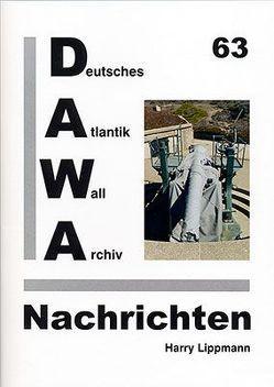 DAWA Nachrichten des Deutschen Atlantikwall-Archivs von Lippmann,  Harry, Schellenberger,  Daniel, Tomezzoli,  Giancarlo