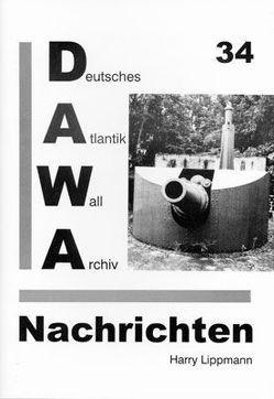 DAWA Nachrichten des Deutschen Atlantikwall-Archivs von Egger,  Martin, Lippmann,  Harry