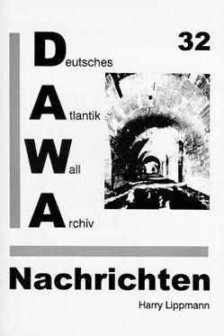 DAWA Nachrichten des Deutschen Atlantikwall-Archivs von Kern,  Wolfgang, Lacoste,  Werner, Lippmann,  Harry