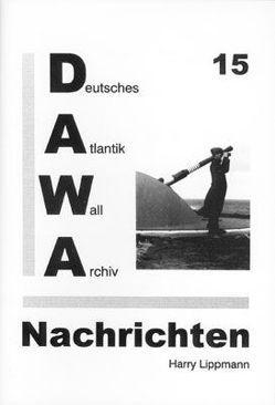 DAWA Nachrichten des Deutschen Atlantikwall-Archivs von Egger,  Martin, Fleischer,  Wolfgang, Lippmann,  Harry