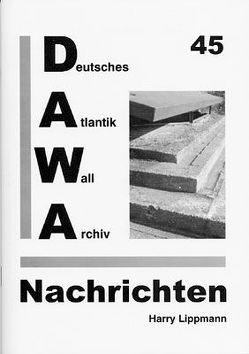 DAWA Nachrichten des Deutschen Atlantikwall-Archivs von Lippmann,  Harry, Schellenberger,  Daniel