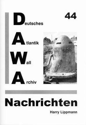 DAWA Nachrichten des Deutschen Atlantikwall-Archivs von Lippmann,  Harry, Oehlrich,  Michael